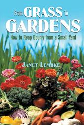 From Grass to Gardens: How to Reap Bounty from a Small Yard