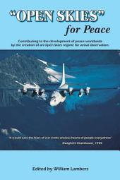 """Open Skies"" for Peace: Contributing to the Development of Peace Worldwide by the Creation of the Open Skies Regime for Aerial Observation"