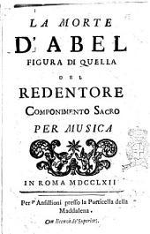 La morte d'Abel figura di quella del Redentore componimento sacro per musica
