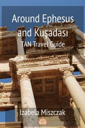 Around Ephesus and Kuşadası: TAN Travel Guide
