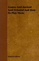 Games and Ancient and Oriental and How to Play Them Book