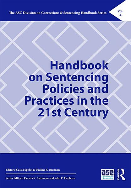 Download Handbook on Sentencing Policies and Practices in the 21st Century Book