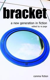 Bracket: A New Generation in Fiction