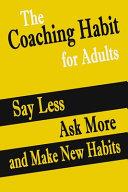The Coaching Habit Fot Adults