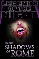 Legends of the Night   In the Shadows of Rome PDF