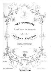 Gli Ugonotti: grand' opera in cinque atti : partitura a piena orchestra con illustrazione e ritratto, Volume 1