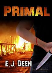 Primal: ☣️ Post Apocalyptic Genetic Engineering Plague Science Fiction Cyberpunk Thriller