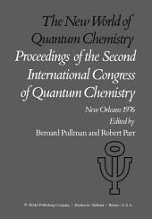 The New World of Quantum Chemistry: Proceedings of the Second International Congress of Quantum Chemistry Held at New Orleans, U.S.A., April 19–24, 1976