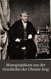 Monographicen aus der geschichte der chemie hrsg: Band 4