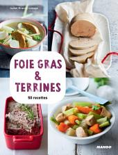 Foie gras & terrines: 50 recettes