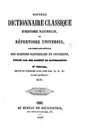 Nouveau dictionnaire classique d'histoire naturelle; ou, Répertoire universel des sciences naturelles et physiques: Volume46
