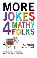 More Jokes 4 Mathy Folks Book PDF