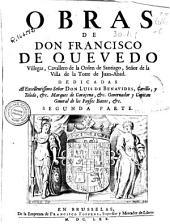 Obras de don Francisco de Quevedo Villegas, Cavallero de la Orden de Santiago ...: segunda parte