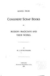 Leaves from Conjurers' Scrap Books, Or, Modern Magicians and Their Works