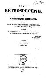 Revue rétrospective, ou bibliothèque historique contenant des mémoires et documents authentiques, inédits et originaux, pour servir à l'histoire propement dite à la biographie, à l'histoire de la litterature et des arts: Volume17