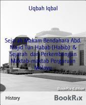 Sejarah Makam Bendahara Abd. Majid Tun Habab (Habib) & Sejarah dan Perkembangan Maktab-maktab Perguruan Melayu