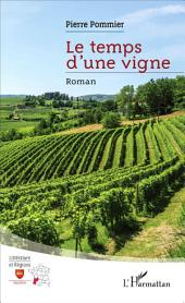 Le temps d'une vigne: Roman