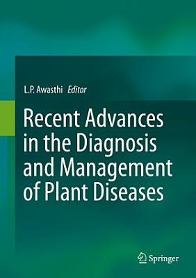 Recent Advances in the Diagnosis and Management of Plant Diseases