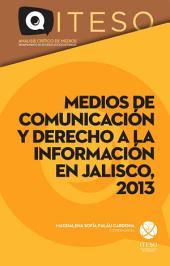 Medios de comunicación y derecho a la información en Jalisco, 2013