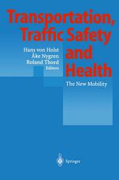 Transportation, Traffic Safety and Health: The New Mobility