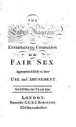 The Lady's Magazine, Or, Entertaining Companion for the Fair Sex, Appropriated Solely to Their Use and Amusement