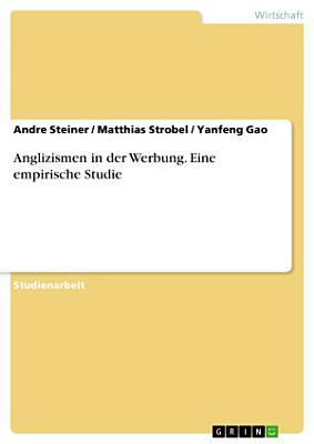Anglizismen in der Werbung  Eine empirische Studie PDF