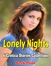 Lonely Nights: 6 Erotica Stories Collection