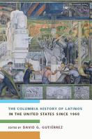 The Columbia History of Latinos in the United States Since 1960 PDF