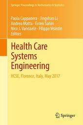Health Care Systems Engineering: HCSE, Florence, Italy, May 2017