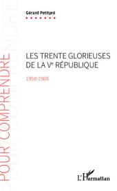 Les Trente Glorieuses de la Ve République (1958-1988)