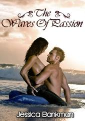 The Waves Of Passion : Erotic Romance Sex: (Adults Only Erotica)