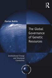 The Global Governance Of Genetic Resources Book PDF