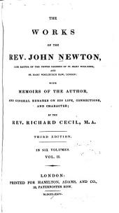 The Works of the Rev. J. Newton ...: With the Memoirs of the Author and General Remarks on His Life, Connections, and Character, Volume 2