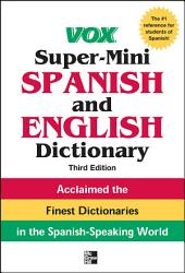 Vox Super-Mini Spanish and English Dictionary, 3rd Edition: Edition 3