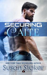 Securing Caite  A Navy SEAL Military Romantic Suspense Book