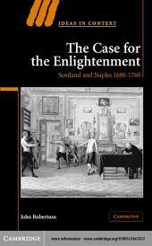 The Case for The Enlightenment: Scotland and Naples 1680–1760