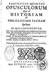 Fasciculus primus [-decimus] opusculorum quae ad historiam ac philologiam sacram spectant...