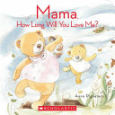 Mama  How Long Will You Love Me