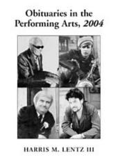 Obituaries in the Performing Arts, 2004: Film, Television, Radio, Theatre, Dance, Music, Cartoons and Pop Culture