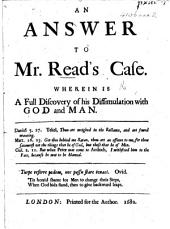 An Answer to Mr Read's Case. Wherein is a full discovery of his dissimulation with God and man