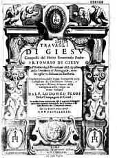 Travagli di Giesu... tradotti... nella volgar comune italiana dal P. Lodovico Flori...