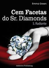 Cem Facetas do Sr. Diamonds - vol. 5: Radiante