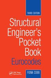 Structural Engineer's Pocket Book: Eurocodes, Third Edition: Eurocodes, Third Edition, Edition 3