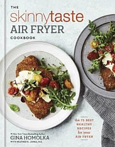 The Skinnytaste Air Fryer Cookbook Book