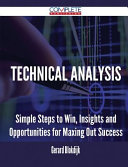 Technical Analysis - Simple Steps to Win, Insights and Opportunities for Maxing Out Success