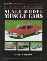 Building and Detailing Scale Model Muscle Cars PDF