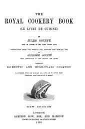The Royal Cookery Book: (le Livre de Cuisine)
