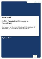 Mobile Finanzdienstleistungen in Deutschland: Eine Analyse der Bereiche M-Banking, M-Brokerage und M-Payment im Zeitraum der Jahre 2001/2002