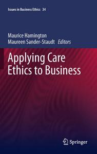 Applying Care Ethics to Business Book