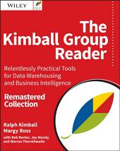 The Kimball Group Reader: Relentlessly Practical Tools for Data Warehousing and Business Intelligence Remastered Collection, Edition 2